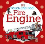 Touch and Feel: Fire Engine book