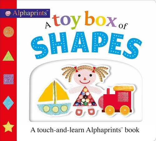 Toy Box of Shapes: A Touch-And-Learn Alphaprints Book book