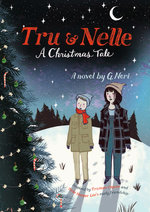 Tru & Nelle: A Christmas Tale book