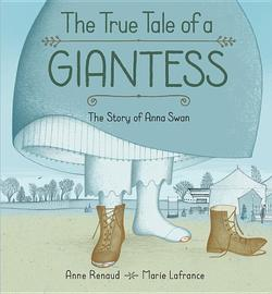 True Tale of a Giantess: The Story of Anna Swan book