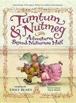 Tumtum & Nutmeg: Adventures Beyond Nutmouse Hall book