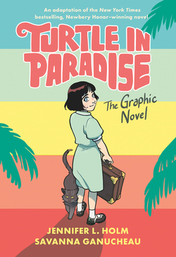 Turtle in Paradise: The Graphic Novel book