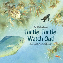 Turtle, Turtle, Watch Out! book