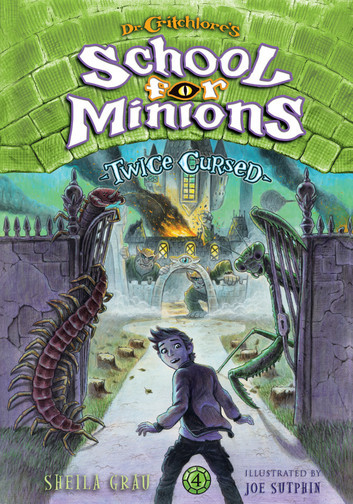 Twice Cursed (Dr. Critchlore s School for Minions #4) book