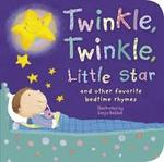 Twinkle, Twinkle, Little Star and Other Bedtime Nursery Rhymes book