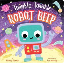 Twinkle, Twinkle, Robot Beep book