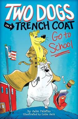 Two Dogs in a Trench Coat Go to School book