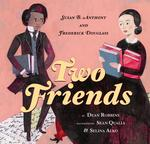 Two Friends: Susan B. Anthony and Frederick Douglass book