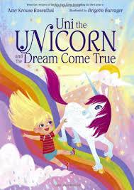 Uni the Unicorn and the Dream Come True book