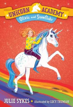 Unicorn Academy #6: Olivia and Snowflake book