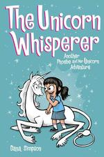 Unicorn Whisperer (Phoebe and Her Unicorn Series Book 10), Volume 10: Another Phoebe and Her Unicorn Adventure book