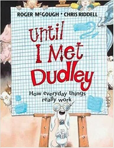 Until I Met Dudley: How Everyday Things Really Work book