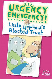 Urgency Emergency! Little Elephant's Blocked Trunk book
