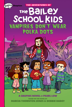 Vampires Don't Wear Polka Dots: Graphix Chapters Book (Adventures of the Bailey School Kids #1), Volume 1 book