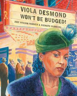 Viola Desmond Won't Be Budged! book