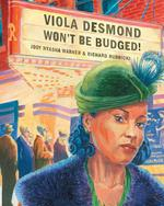 Viola Desmond Won't Be Budged! book