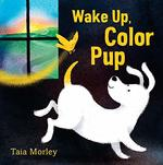 Wake Up, Color Pup book