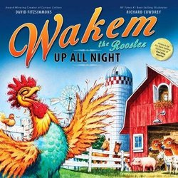 Wakem the Rooster: Up All Night book