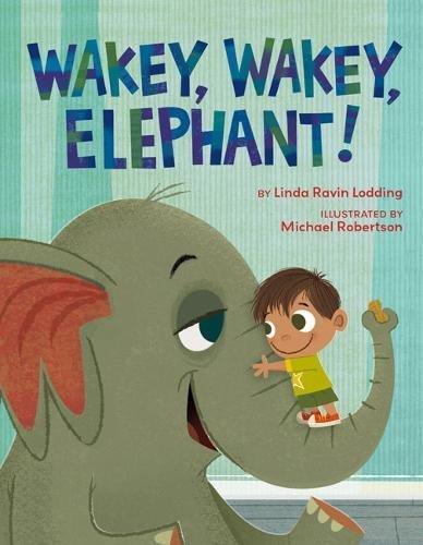 Wakey, Wakey, Elephant! book