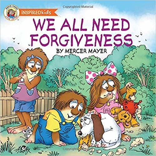 We All Need Forgiveness (Mercer Mayer's Little Critter) book
