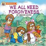 We All Need Forgiveness (Mercer Mayer's Little Critter) book