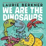 We Are the Dinosaurs book