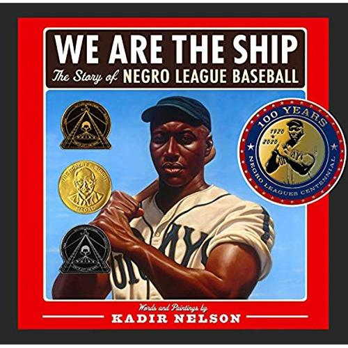 We Are the Ship: The Story of Negro League Baseball book
