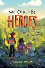 We Could Be Heroes book