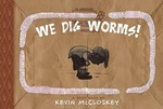 We Dig Worms! book