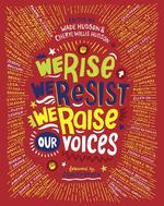 We Rise, We Resist, We Raise Our Voices book