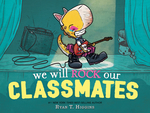 We Will Rock Our Classmates book