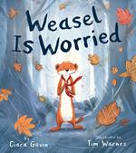 Weasel Is Worried book