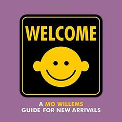 Welcome: A Mo Willems Guide for New Arrivals book