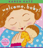 Welcome, Baby!: a lift-the-flap book for new babies book