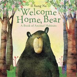 Welcome Home, Bear: A Book of Animal Habitats book