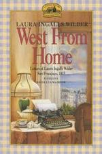 West from Home: Letters of Laura Ingalls Wilder, San Francisco, 1915 book