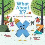 What About X? An Alphabet Adventure book