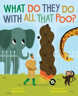 What Do They Do with All That Poo? book