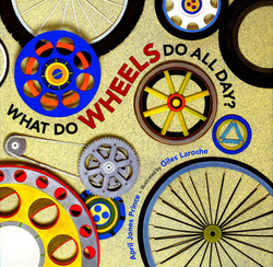 What Do Wheels Do All Day? book