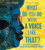 What Do You Do with a Voice Like That? book