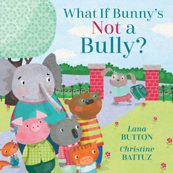 What If Bunny's Not a Bully? book