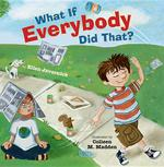 What If Everybody Did That? book