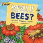 What If There Were No Bees? book