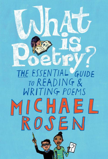 What Is Poetry?: The Essential Guide to Reading and Writing Poems book