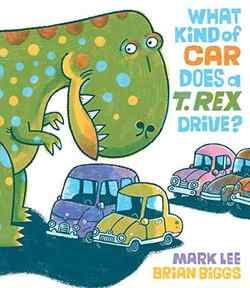 What Kind of Car Does a T. Rex Drive? book