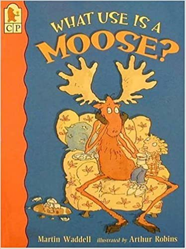 What Use Is a Moose? book