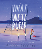 What We'll Build: Plans for Our Together Future book