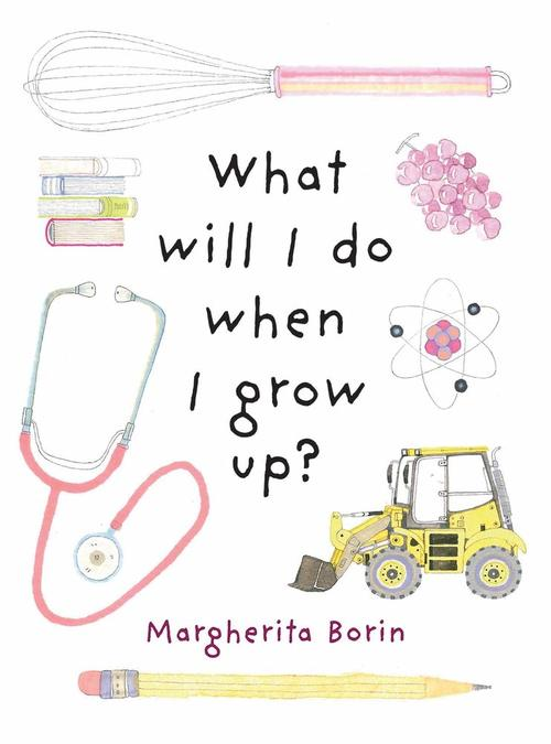 What Will I Do When I Grow Up? book