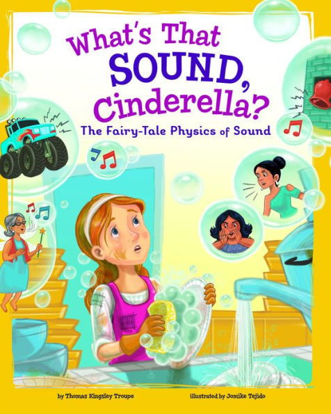 What's That Sound, Cinderella?: The Fairy-Tale Physics of Sound book