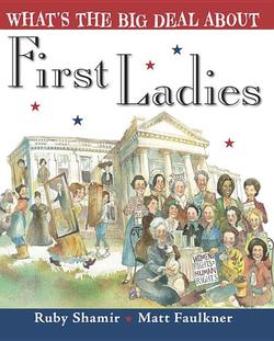 What's the Big Deal About First Ladies book